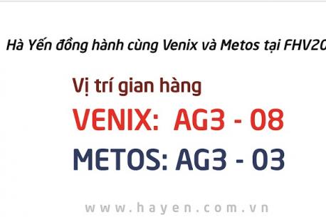 Công ty Cổ phần Hà Yến đồng hành cùng Venix và Metos trong triển lãm FHV